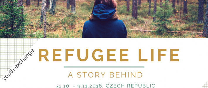 Refugee Life – A Story Behind – Youth Exchange in Czech Republic