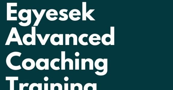 Egyesek Advanced Coaching Training – Training Course in Hungary